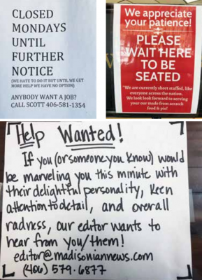 Help Wanted signs are visible throughout the county-here are a few of our favorites. PHOTOS BY MADISONIAN STAFF